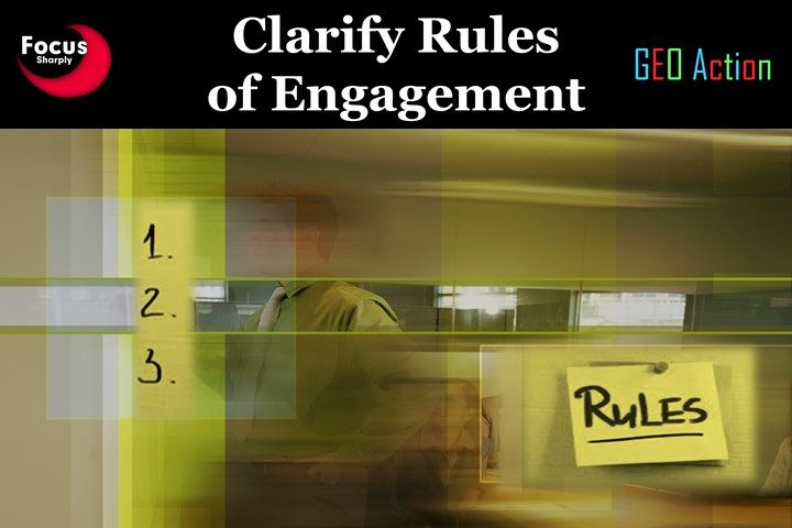 """Rules of Engagement"" focus people's attention on behavioral expectations and boundaries. The Rules are decision filters for planning and executing strategies."
